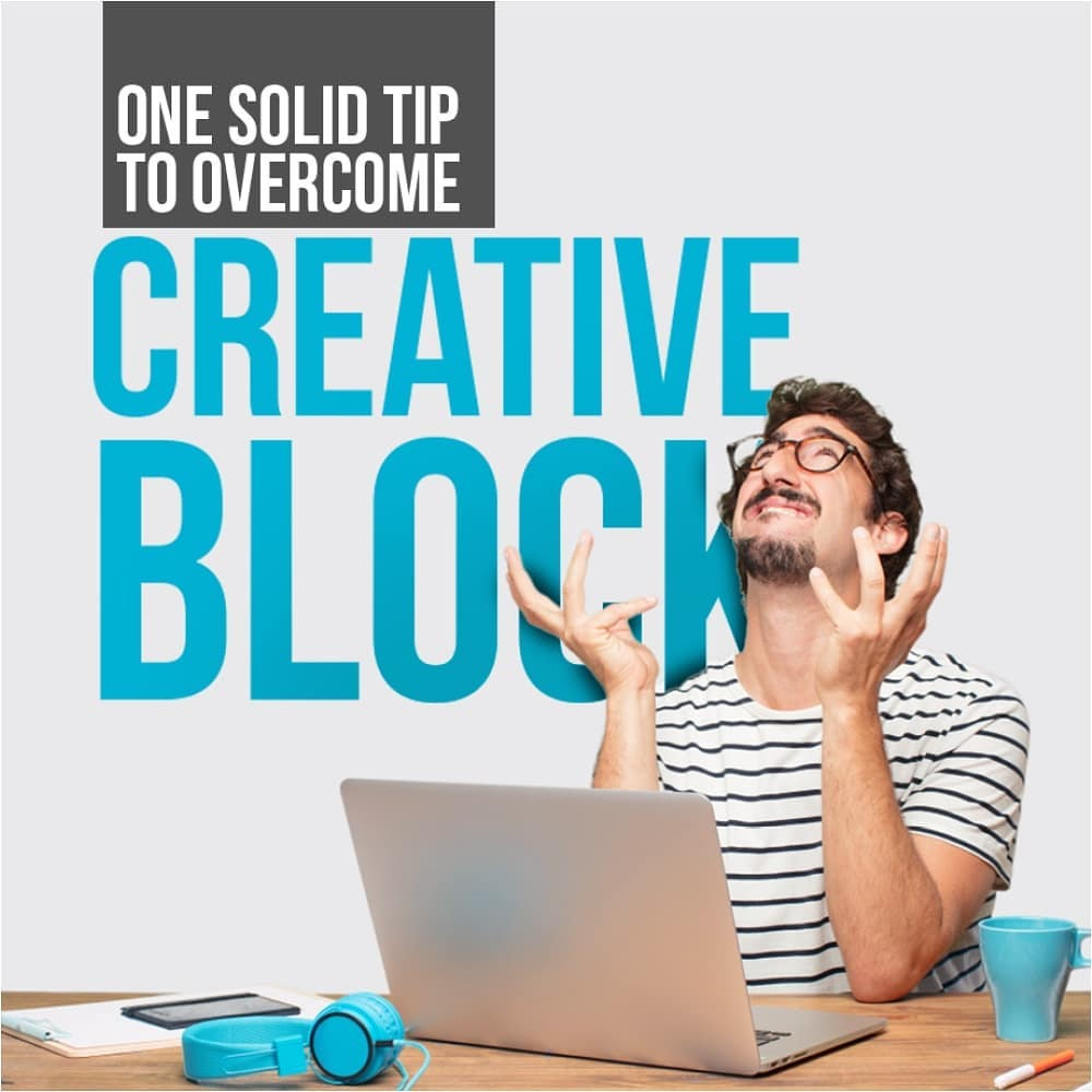 One Solid Tip To Overcome Creative Block 2