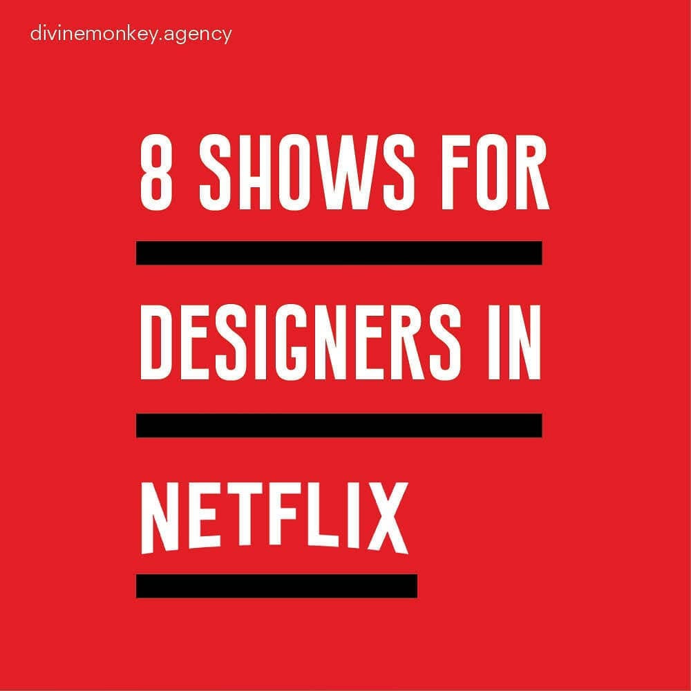 8 SHOWS FOR DESIGNERS ON NETFLIX 1