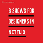 8 SHOWS FOR DESIGNERS ON NETFLIX 5